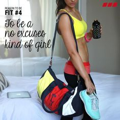 """Reason to be Fit #4: To be a no excuses kind of girl."""