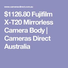 $1126.80 Fujifilm X-T20 Mirrorless Camera Body   Cameras Direct Australia