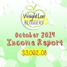 Weight Loss Bloggers Income Report – October 2014. #incomereports #bloggingincome #incomereport2014 #october2014incomereport