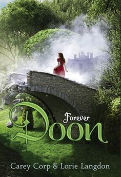 Doon series by Carey Corp and Lorie Langdon (Doon, Destined for Doon, Shades of Doon, Forever Doon)
