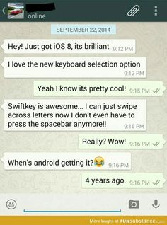 Every time apple fans tell me ios is better