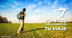 7 puntos para planificar tu viaje  #viajes #turismo #mochileros