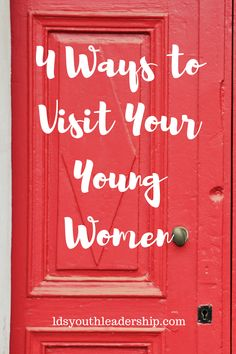 4 Ways to Visit Your Young Women – LDS Youth Leadership