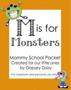 M is for Monsters:  Published by Alison Steadman Mommy School Unit: Letter M  Shape: Square Number: Eight  Nursery Rhume: Little Miss Muffet Mommy Scholl is all about constructive fun with developmentally appropriated learning!! http://www.oopseydaisyblog.come