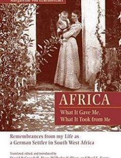 Africa: What It Gave Me What It Took from Me: Remembrances from My Life as a German Settler in South West Africa free download by Margarethe von Eckenbrecher David P. Crandall Hans-Wilhelm Kelling ISBN: 9781611461503 with BooksBob. Fast and free eBooks download.  The post Africa: What It Gave Me What It Took from Me: Remembrances from My Life as a German Settler in South West Africa Free Download appeared first on Booksbob.com.
