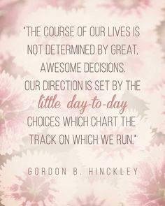 I loved him so much. Gordon B Hinkley