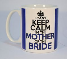mother of the bride mug,mother of the bride gift,CMYK blue can't keep calm mug,wedding gift for mom,bridle party gift,wedding shower gift