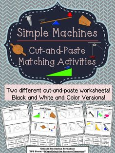 Students match labels to pictures of 6 different simple machines. There are two different worksheets for scaffolded learning! $