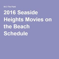 2016 Seaside Heights Movies on the Beach Schedule