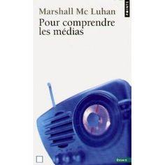 Pour comprendre les média: Les prolongements technologiques de l'homme: Amazon.fr: Marshall McLuhan: Livres Luhan, Amazon Fr, Technology, Reading, Livres