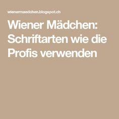 Wiener Mädchen: Schriftarten wie die Profis verwenden