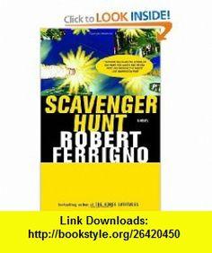 Scavenger Hunt (9781400032549) Robert Ferrigno , ISBN-10: 1400032547  , ISBN-13: 978-1400032549 ,  , tutorials , pdf , ebook , torrent , downloads , rapidshare , filesonic , hotfile , megaupload , fileserve