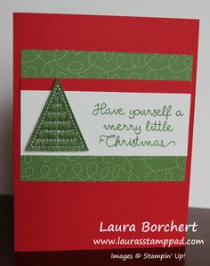 Merry Little Christmas Tree, Stitched Felt Embellishments, Christmas Quilt Stampin' Up Stamp Set, Quilted Christmas Designer Series Paper, www.LaurasStampPad.com