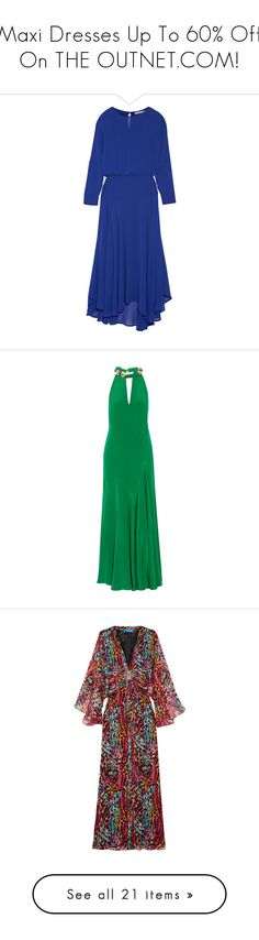 """Maxi Dresses Up To 60% Off On THE OUTNET.COM!"" by theoutnet ❤ liked on Polyvore featuring dresses, bright blue, bright blue dress, keyhole dress, chiffon dress, royal blue chiffon dress, royal blue maxi dress, dark green, dark green dress and colorful maxi dress"