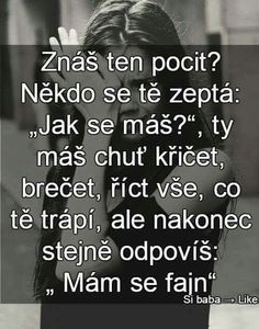 poznám ten pocit Story Quotes, Sad Quotes, Motivational Quotes, Emotional Pain, Light Of Life, Good Jokes, English Words, True Words, Lol