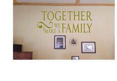 Together we make a family  Wall Decal/ quote by GreenMountainVinyl, $16.00