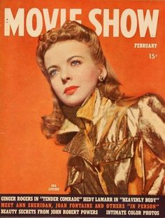 Ida Lupino on Movie Show, February 1944   Citizen Screen Old Hollywood Stars, Hollywood Icons, Classic Hollywood, Star Magazine, Movie Magazine, Old Movies, Vintage Movies, Cinema Movies, Movie Theater