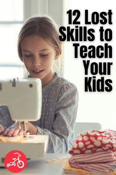 There are lots of activities from the past that teach life skills, help with math, teach time management, and are also fun! #lifeskills #cookingkids #kidswhocook #sewing #quiltingwithkids