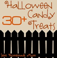 Semi Homemade Mom: 30 + Halloween Candy Treats