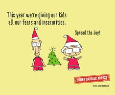 Hopefully you don't have to spread the anxiety this year! Spread the Joy!