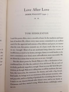 "tomnotloki: "" source "" Another piece of writing by Tom Hiddleston. In the collection Poems that Make Grown Men Cry edited by Anthony and Ben Holden, he writes about his reaction to the poem ""Love After Love"" by Derek Walcott. I have updated my page..."