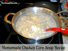 Delicious and Easy to Make Homemade Chicken Corn Soup Recipe on the Two Classy Chics blog.