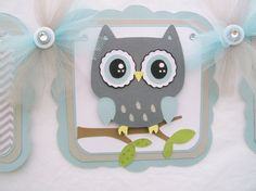 For baby boy at https://www.etsy.com/listing/166824613/gray-owl-baby-shower-banner-its-a-boy