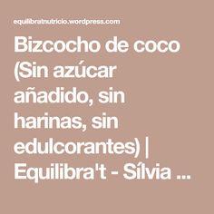 Bizcocho de coco (Sin azúcar añadido, sin harinas, sin edulcorantes) | Equilibra't - Sílvia Romero