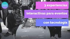 3 experiencias interactivas para eventos con tecnología