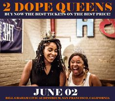 2 Dope Queens in San Francisco at Bill Graham Civic Auditorium on June 02. More about this event here https://www.facebook.com/events/213626822469387/