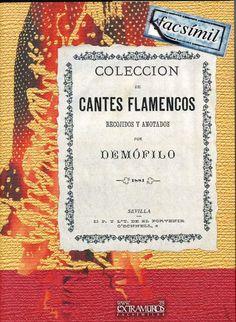 """La edidión en 1881 de la colección de cantes flamencos marca el inicio de lo que se ha venido en llamar """"flamencología"""". Antonio Machado y Álvarez, con su interes por el cante flamenco, fue el primer estudioso que lo abordo como algo más que una simple curiosidad, con pretensiones científicas, sabiéndolo relacionar con el fenómeno más general de la poesía popular."""
