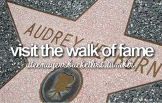 Bucket List. Before I Die. I love how it's a pic of Audrey Hepburn's star :)