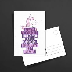 POSTKARTE Always be yourself. Unless you can be a Unicorn. Then always be a Unicorn. : 1,60€