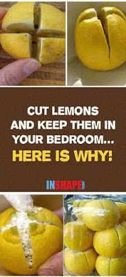 CUT LEMONS AND KEEP THEM IN YOUR BEDROOM… HERE IS WHY!