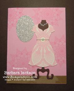 Pink Doily Dress by BarbaraJackson - Cards and Paper Crafts at Splitcoaststampers