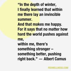 Discover and share Quotes Albert Camus Invincible Summer. Explore our collection of motivational and famous quotes by authors you know and love. Uplifting Quotes, Positive Quotes, Inspirational Quotes, Cool Words, Wise Words, Favorite Quotes, Best Quotes, Albert Camus, Sharing Quotes