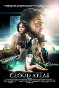 SEEN THIS but must watch again, maybe twice more! Cloud Atlas with Tom Hanks & Halle Berry