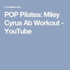 POP Pilates: Miley Cyrus Ab Workout - YouTube