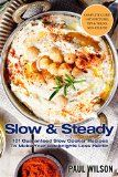 Slow & Steady: 101 Guaranteed Slow Cooker Recipes To Make Your Weeknights Less Hectic - http://www.painlessdiet.com/slow-steady-101-guaranteed-slow-cooker-recipes-to-make-your-weeknights-less-hectic/