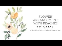 Watercolor Flowers and Peaches Tutorial - YouTube