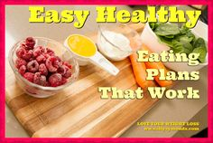 Do you want an Easy Healthy Eating Plan That Actually Works? Grab it now! #eatingforweightloss