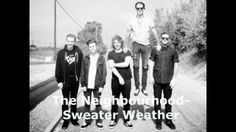 The Neighbourhood- Sweater Weather (HQ)