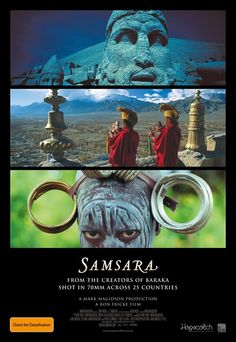 "Samsara, a Sanskrit word meaning ""cyclic existence"", was filmed over nearly five years in twenty-five countries on five continents, and shot on seventy-millimetre film, Samsara transports us to the varied worlds of sacred grounds, disaster zones, industrial complexes, and natural wonders. ""Prepare yourself for an unparalleled sensory experience""."