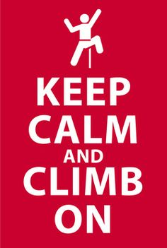 Keep Calm and Climb On graphic, available on t-shirts, stickers, and giftware