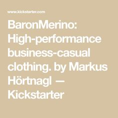 BaronMerino: High-performance business-casual clothing. by Markus Hörtnagl — Kickstarter Business Casual, Casual Outfits, Clothing, Outfits, Casual Clothes, Outfit Posts, Kleding, Casual Styles, Clothes