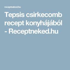 Tepsis csirkecomb recept konyhájából - Receptneked.hu