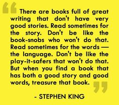 I treasure every story by Mr. King. This was said by ted beautiful in hearts in Atlantis