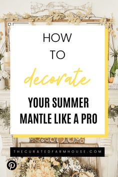 How To Decorate Your Summer Mantle Like a Pro