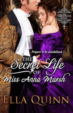 """Read """"The Secret Life of Miss Anna Marsh"""" by Ella Quinn available from Rakuten Kobo. """"Let yourself be seduced by this sexy mix of spies, smugglers, and happily ever afters."""" —Sally MacKenzie For Ella Quinn. Secret Life, The Secret, Marriage Games, I Love Reading, Historical Romance, Quito, Romance Novels, My Books, Anna"""