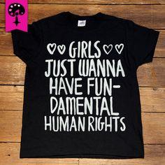 Girls Just Wanna Have Fundamental Human Rights -- Women's T-Shirt/Tanktop